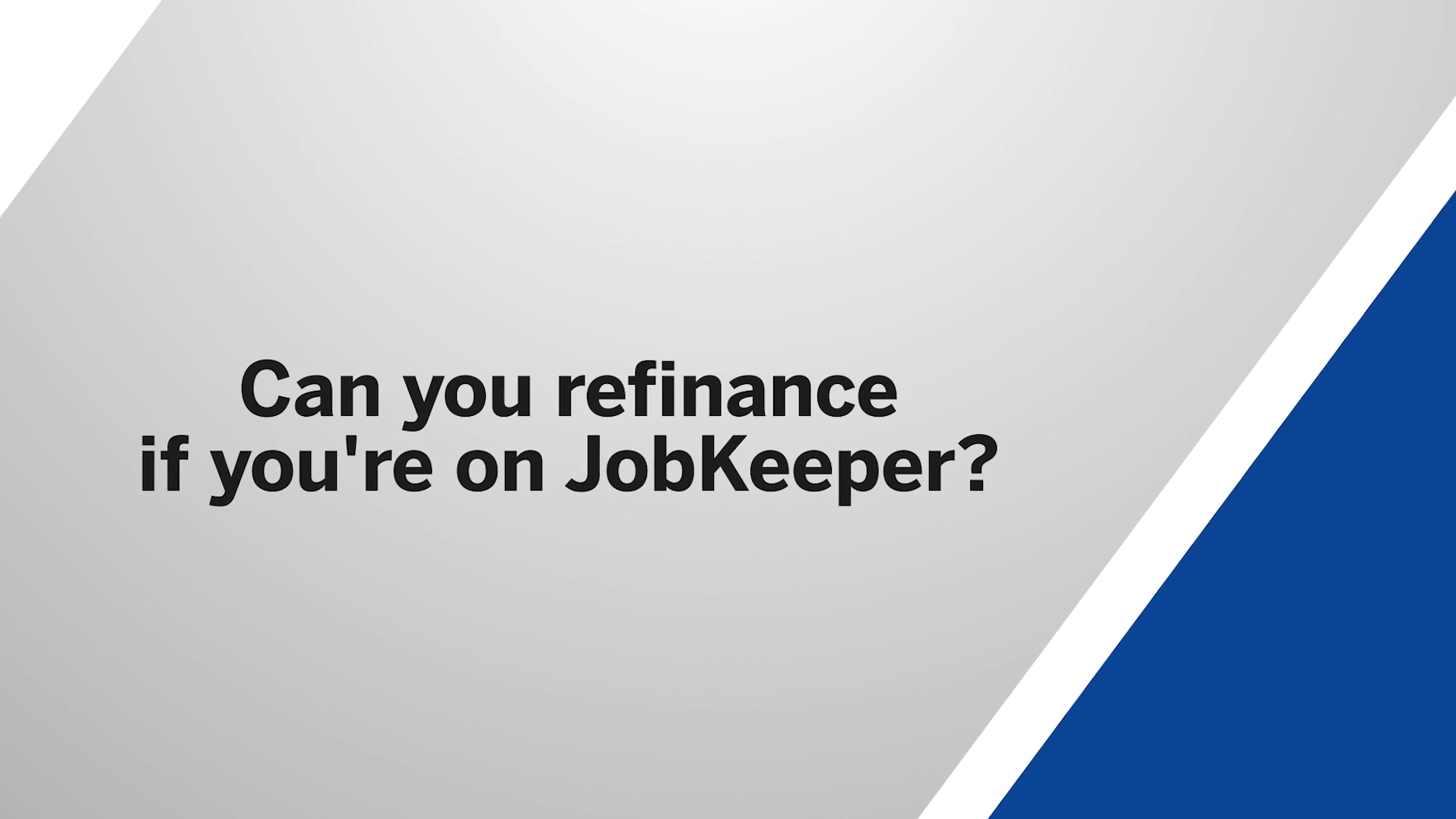 Can you refinance if you're on JobKeeper?