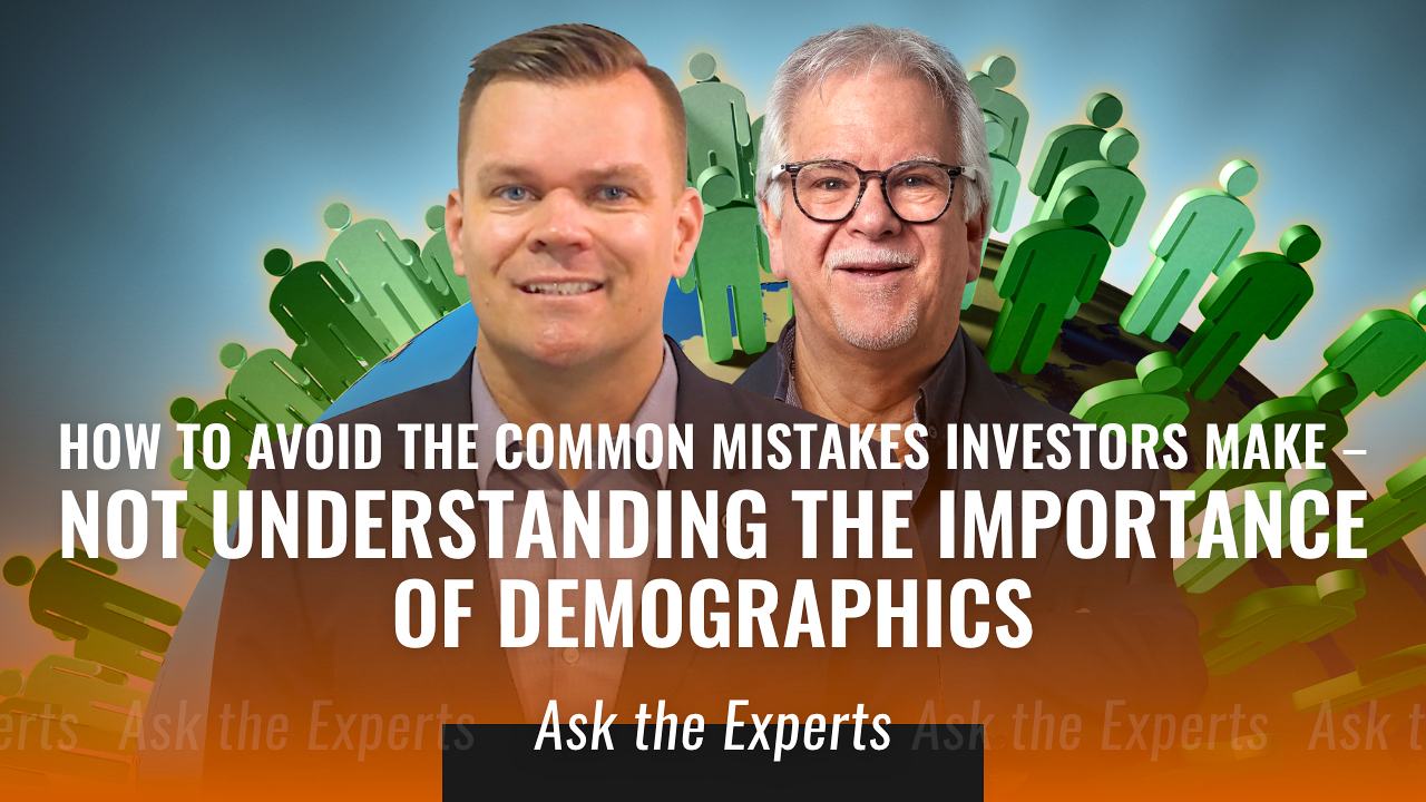 How to avoid the common mistakes investors make – Not understanding the importance of demographics