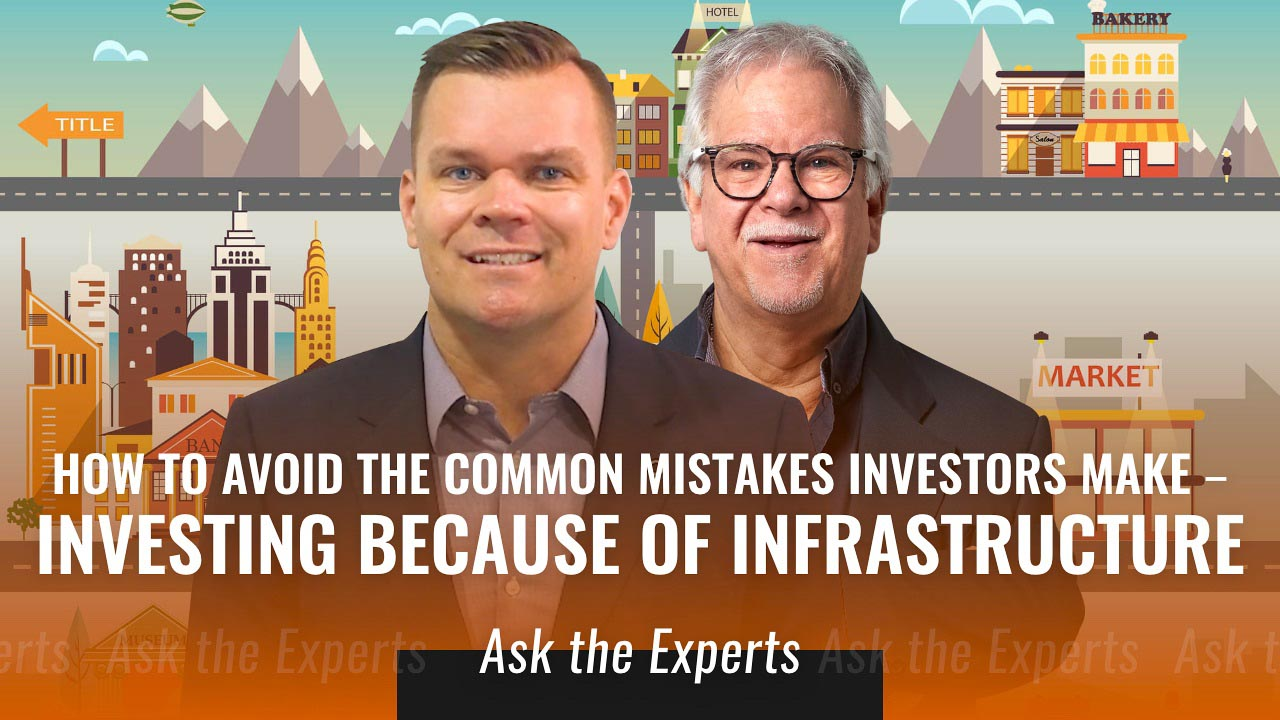 How to avoid the common mistakes investors make – Investing because of infrastructure