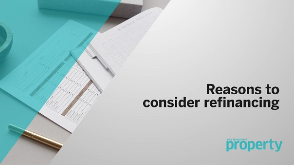Why should you consider refinancing?
