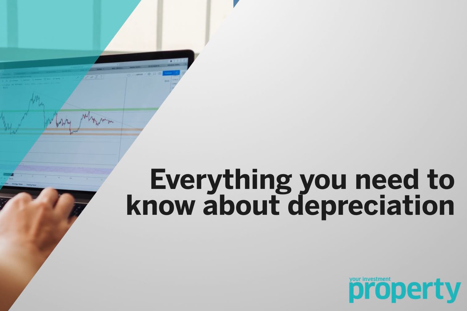 New to property investing? Here's what you need to know about depreciation