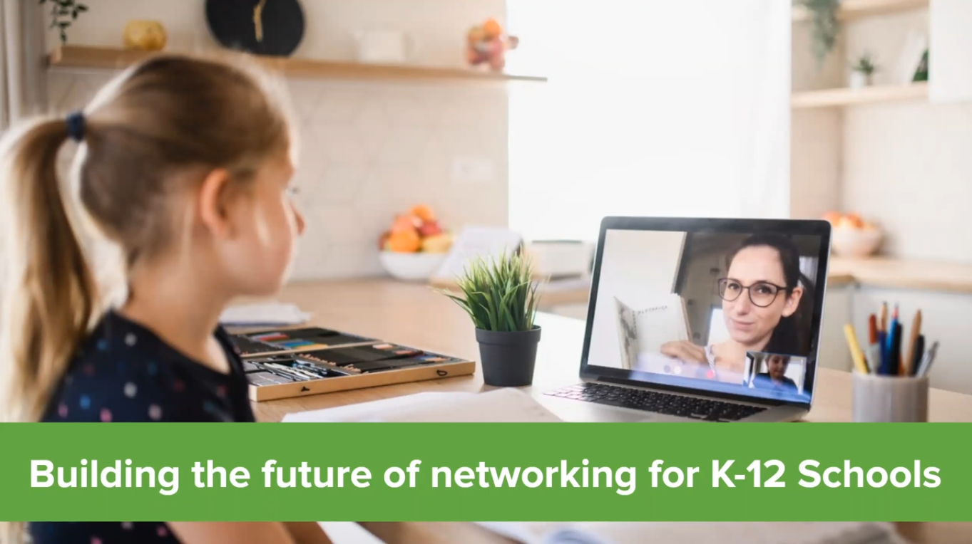 Building the future of networking for K-12 schools