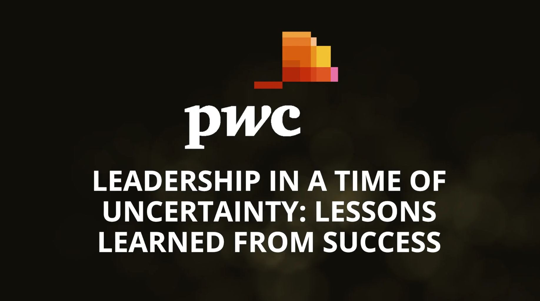 Leadership in a time of uncertainty: Lessons learned from success