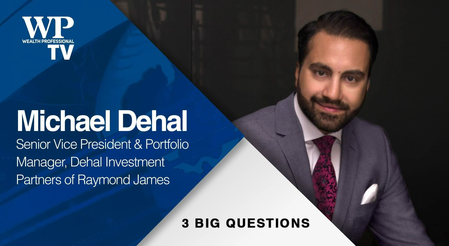 3 Big Questions with Michael Dehal