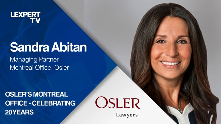 Sandra Abitan, Managing Partner, Montreal Office, Osler