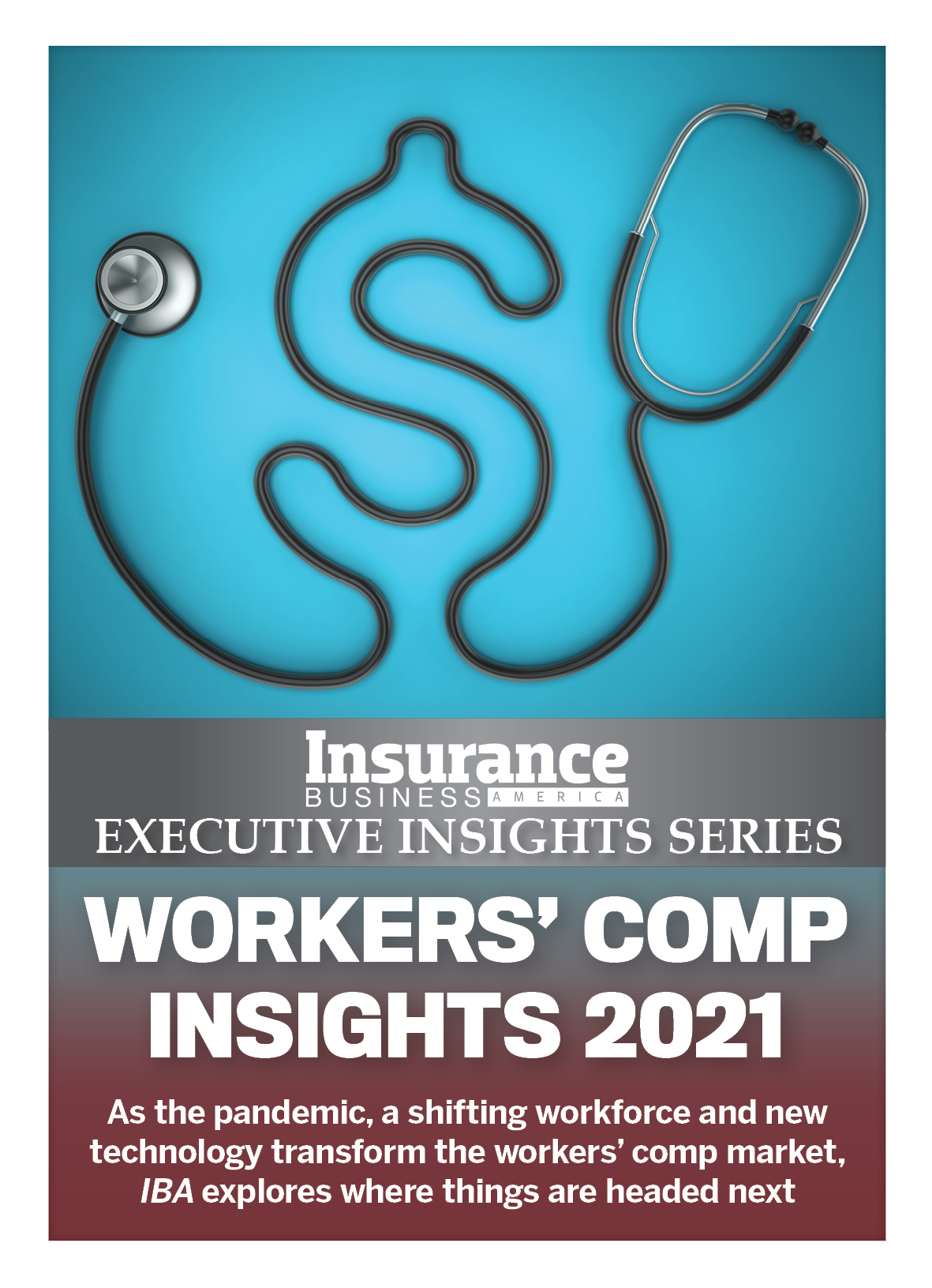 Insurance Business America 9.06 - Executive Insights Series Workers' Comp Insights 2021