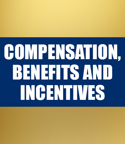 COMPENSATION, BENEFITS AND INCENTIVES