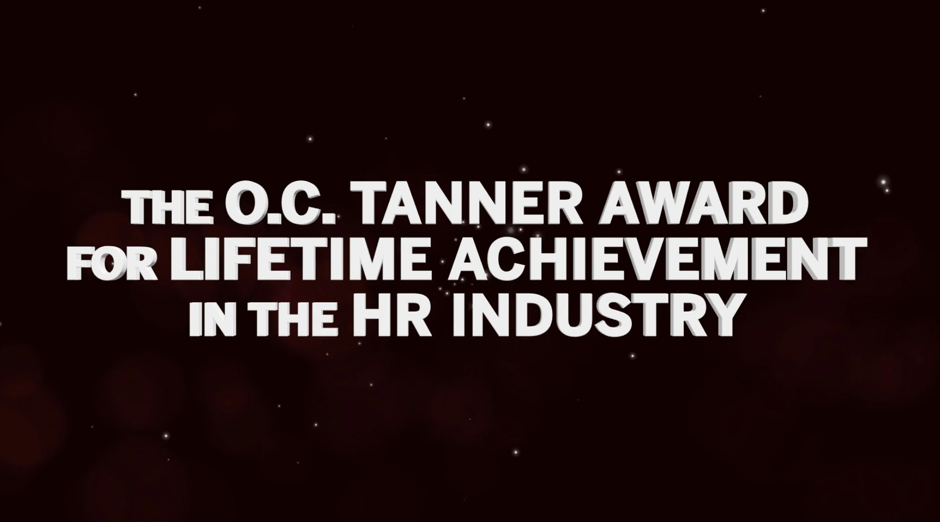 The O.C. Tanner award for lifetime achievement in the HR industry
