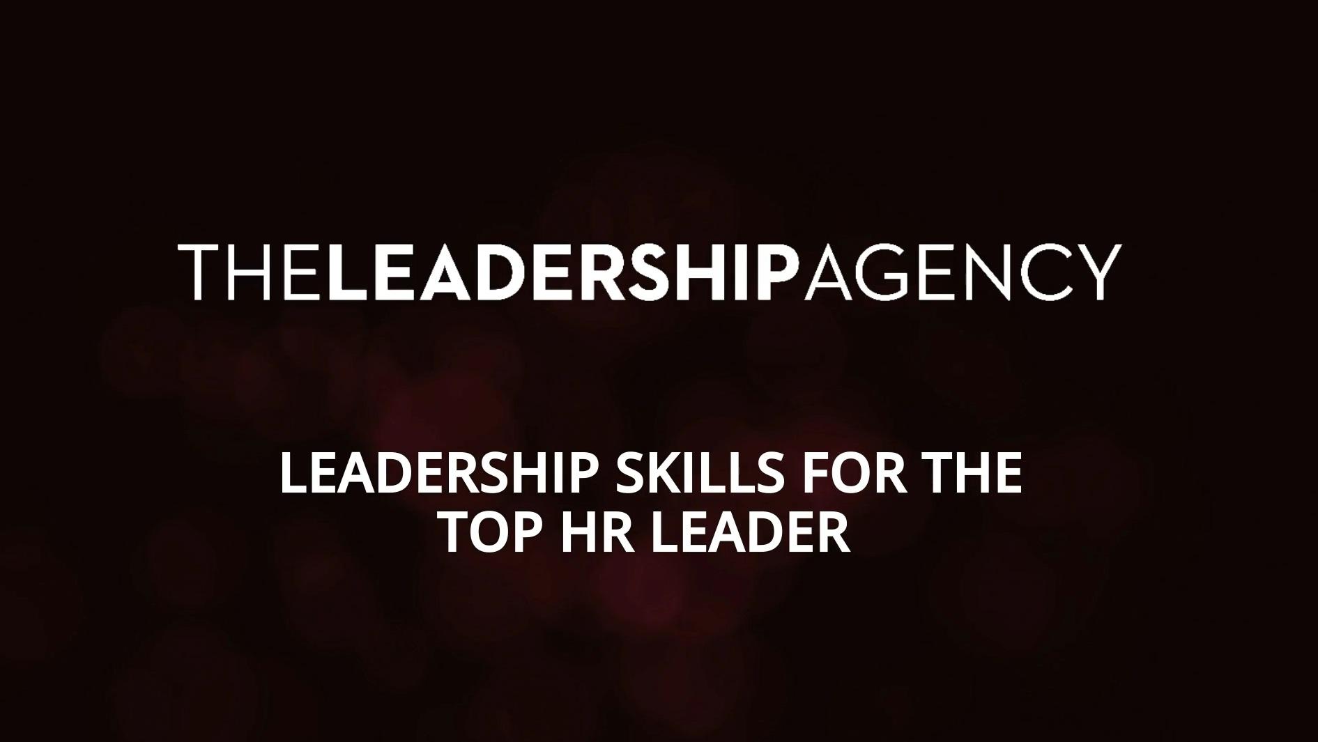 Leadership skills for the top HR leader