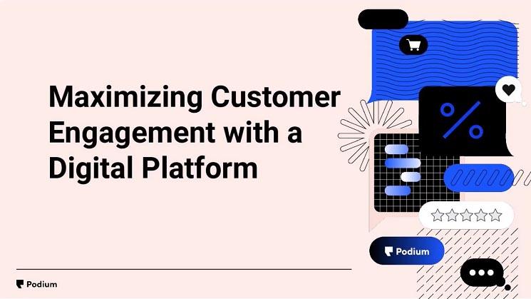 Maximizing customer engagement with a digital platform